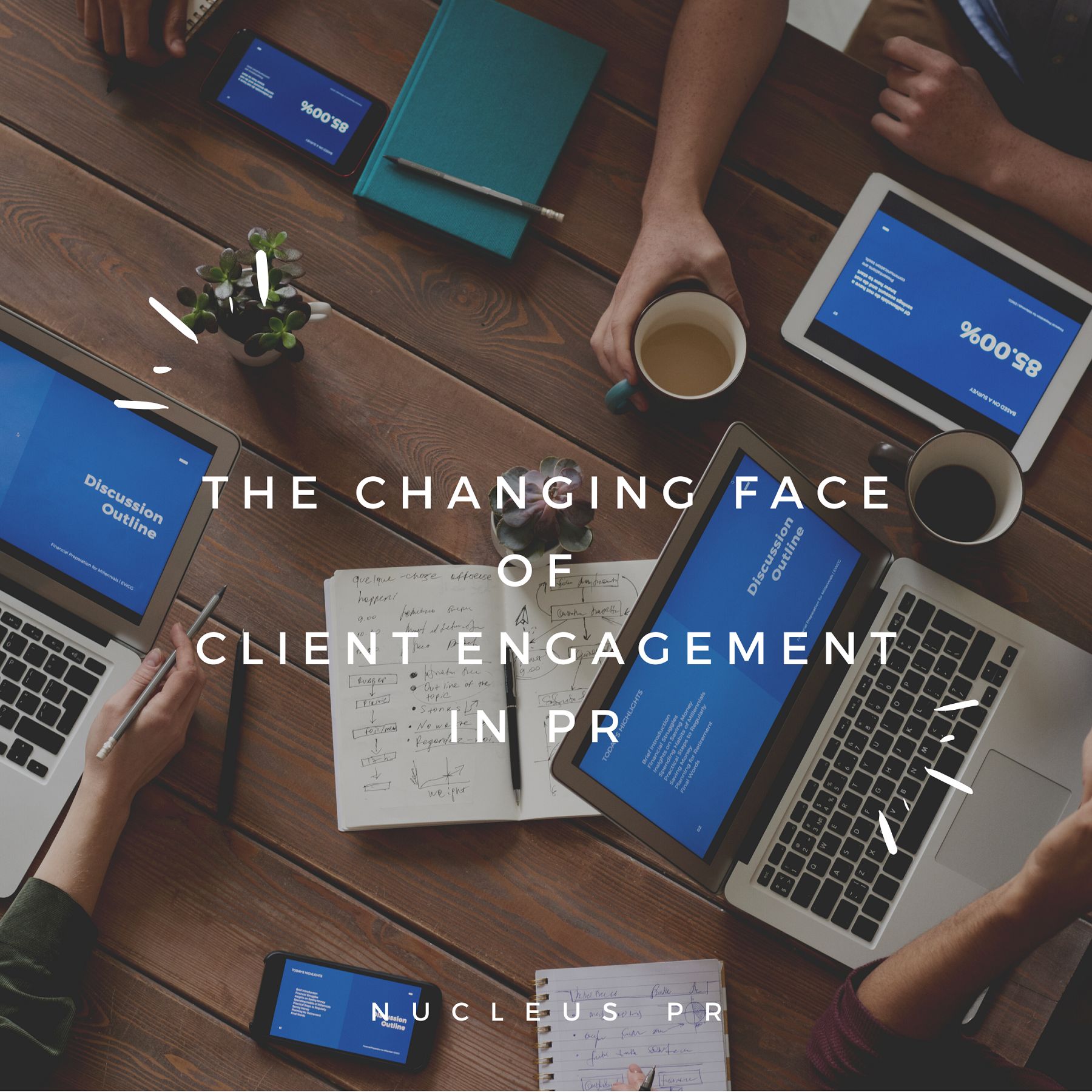 The Changing Face of Client Engagement in PR